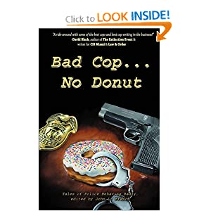 Bad Cop, No Donut: Tales of Police Behaving Badly John L. French