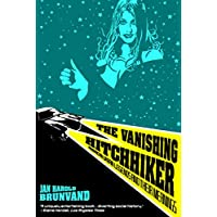 Vanishing Hitchhiker: American Urban Legends And Their Meanings