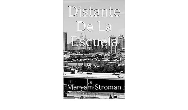 Distante De La Escuela (Spanish Edition) - Kindle edition by Maryam Stroman. Literature & Fiction Kindle eBooks @ Amazon.com.