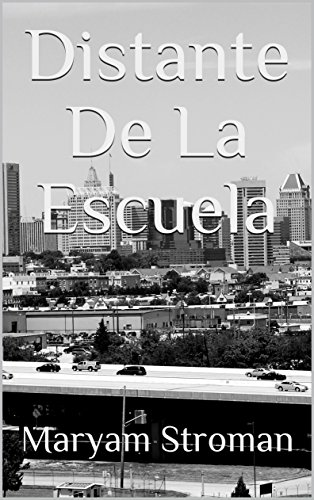 Distante De La Escuela (Spanish Edition) by [Stroman, Maryam]