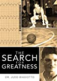 The Search for Greatness