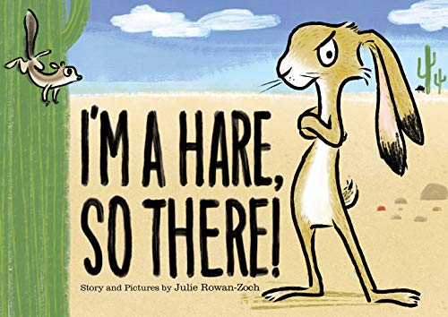 Book Cover: I'm a Hare, So There!
