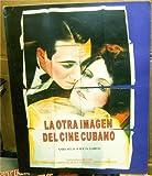 img - for La otra imagen del Cine Cubano book / textbook / text book