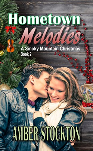 Hometown Melodies (A Smoky Mountain Christmas Book 2)