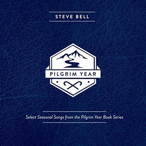 Steve Bell - Pilgrim Year (2018)