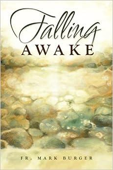 Falling Awake by Fr. Mark Burger (2015-11-09)