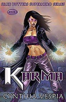 Karma (Silke Butters Superhero Series Book 1) by [Vespia, Cynthia]
