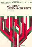 Archean Greenstone Belts, K. C. Condie, 0444418547