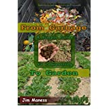 From Garbage to Garden: A Simple Guide To Composting