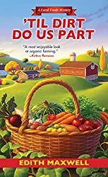 'Til Dirt Do Us Part (Local Foods Mystery)