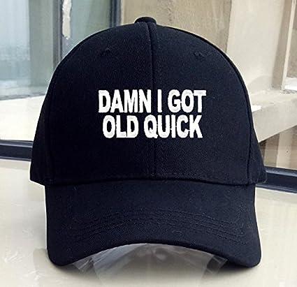 Damn I Got Old Quick Hat