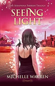 Seeing Light (The Seraphina Parrish Trilogy Book 3) by [Warren, Michelle]