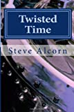 Twisted Time, Steve Alcorn, 1496190114