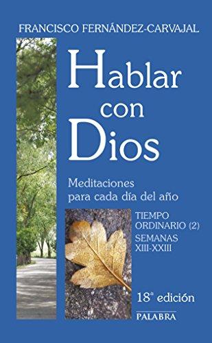 Hablar con Dios IV. Tiempo ordinario (2) - Fernández-Carvajal, Francisco