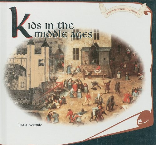 Kids in the Middle Ages (Kids Throughout History) PDF