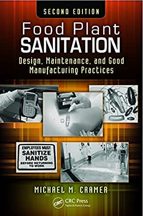 Food Plant Sanitation: Design, Maintenance, and Good