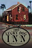 The Lucky Dog Inn, Robert Leacox, 0595267386