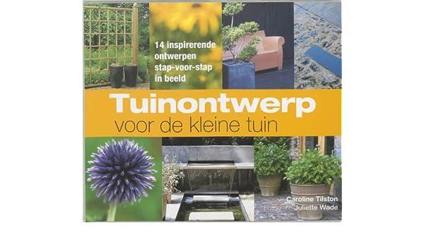 Ontwerp Kleine Tuin : Tuinontwerp voor de kleine tuin inspirerende ontwerpen stap