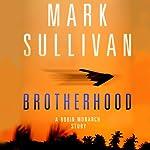 Brotherhood: A Robin Monarch Story   Mark Sullivan