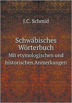 Book Schwäbisches Wörterbuch Mit etymologischen und historischen Anmerkungen