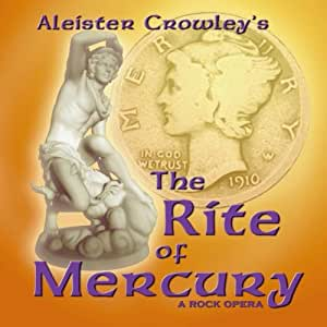 Aleister Crowley's The Rite of Mercury, a rock opera 2CD Soundtrack