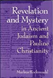Revelation and Mystery in Ancient Judaism and Pauline Christianity, Bockmuehl, Markus, 0802842771