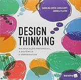 capa de Design Thinking. Na Educação Presencial, a Distância e Corporativa