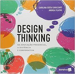 Resultado de imagem para livro Design Thinking, de Carolina Cavalcanti e Andrea Filatro