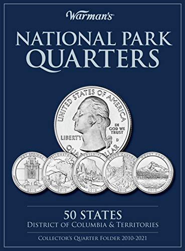 National Parks Quarters: 50 States + District of Columbia & Territories: Collector's Quarters Folder 2010 -2021 (Warman's Collector Coin Folders)
