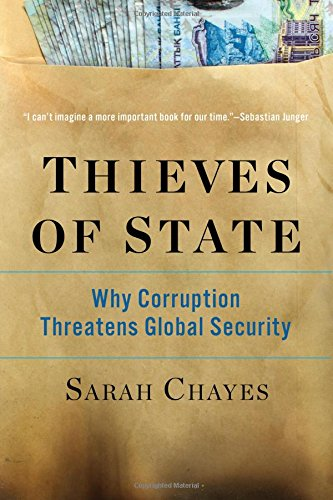 Thieves of State: Why Corruption Threatens Global Security cover
