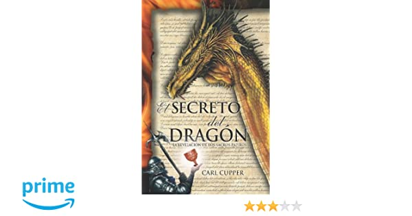 El Secreto del Dragón: La Revelación de los Sacros Papiros (Spanish Edition): Carl Cupper: 9781419617584: Amazon.com: Books