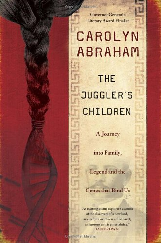 The Juggler's Children: A Journey into Family, Legend and the Genes that Bind Us