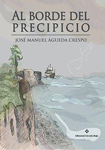 Descargar Libro Al Borde Del Precipicio José Manuel Águeda Crespo