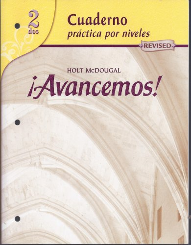 Avancemos: Cuaderno Practica Por Niveles 2, Revised (Spanish Edition)