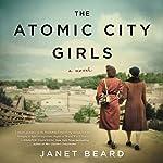 The Atomic City Girls: A Novel | Janet Beard