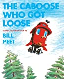 By Bill Peet The Caboose Who Got Loose (Turtleback School & Library Binding Edition) (Snuggle & Read Story Book)