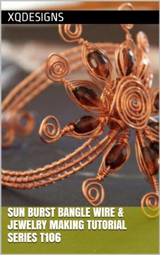 Sun Burst Bangle Wire & Jewelry Making Tutorial Series ()