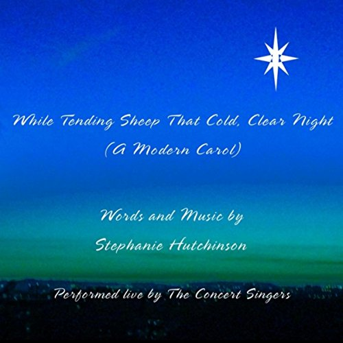While Tending Sheep That Cold, Clear Night (A Modern Carol)