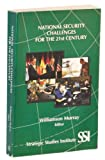 National Security Challenges for the 21st Century, Murray, Williamson, 1584871415