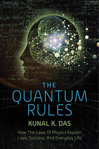 The Quantum Rules: How the Laws of Physics Explain Love, Success, and Everyday Life cover