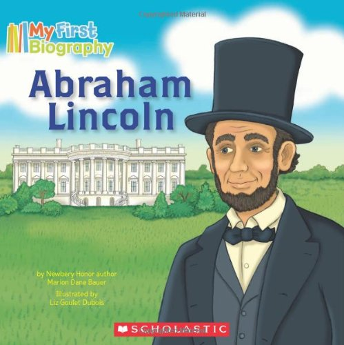 Abraham Lincoln (My First Biography) -