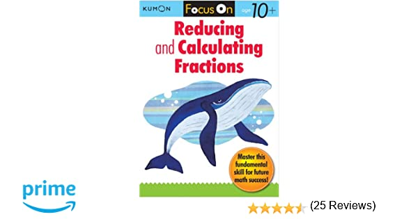 Kumon Focus On Reducing and Calculating Fractions: Kumon ...