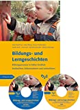 Bildungs- und Lerngeschichten: Bildungsprozesse in früher Kindheit beobachten, dokumentieren und unterstützen