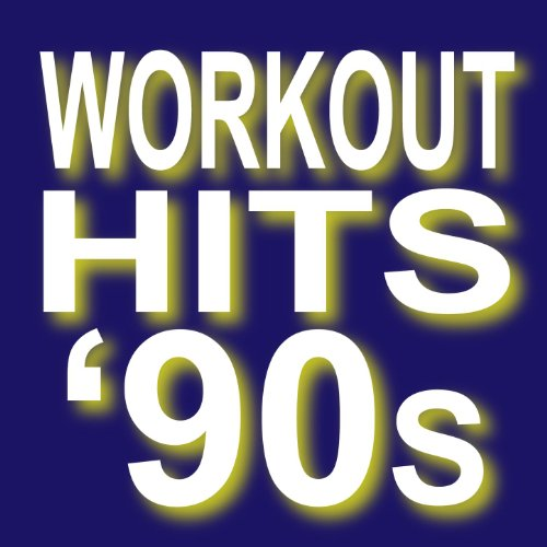 (Workout Hits: 90s - Top 10 Super)