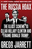img - for The Russia Hoax: The Illicit Scheme to Clear Hillary Clinton and Frame Donald Trump book / textbook / text book