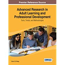 Advanced Research in Adult Learning and Professional Development: Tools, Trends, and Methodologies (Advances in...
