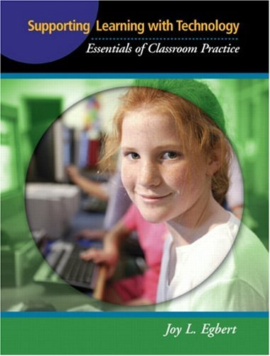 Supporting Learning with Technology: Essentials of...