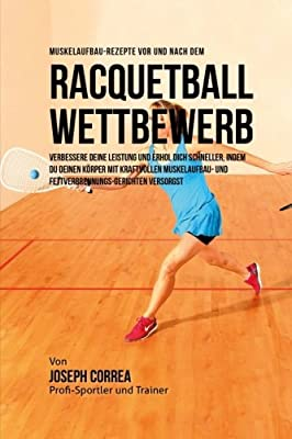 Muskelaufbau-Rezepte vor und nach dem Racquetball-Wettbewerb ...