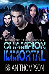 Champion Immortal (Reject High: A Young Adult Science Fiction Series Book 4)