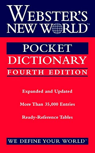 (Webster's New World Pocket Dictionary, Fourth Edition)
